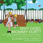Why Does Mommy Hurt?:
